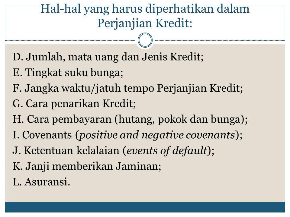 Hal-hal yang harus diperhatikan dalam Perjanjian Kredit: D.
