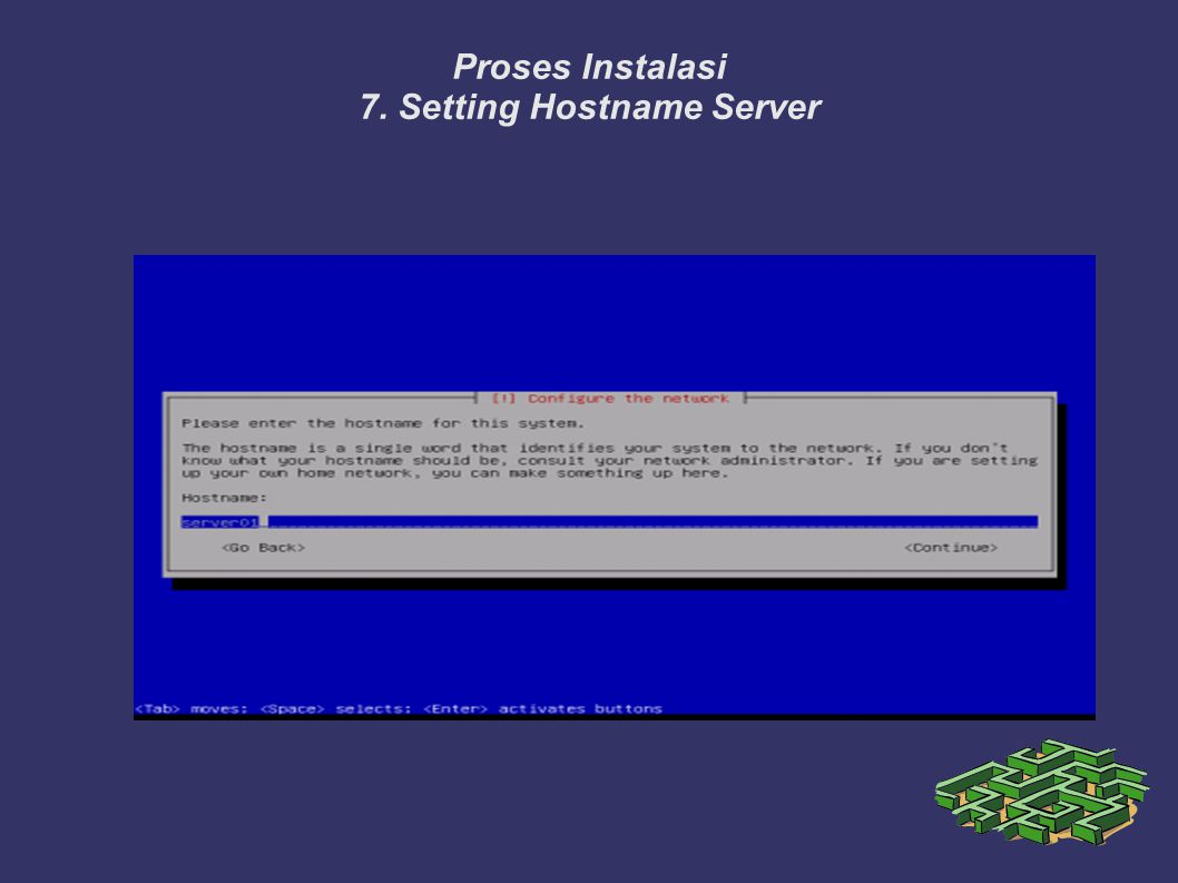 Proses Instalasi 7. Setting Hostname Server