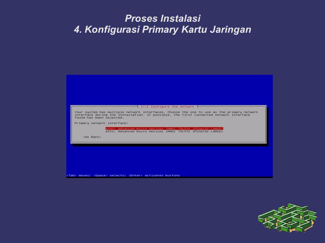 Proses Instalasi 4. Konfigurasi Primary Kartu Jaringan