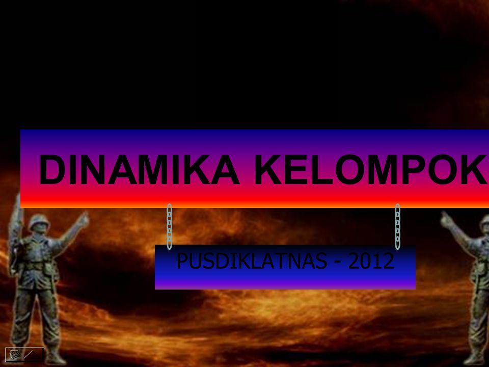DINAMIKA KELOMPOK PUSDIKLATNAS - 2012