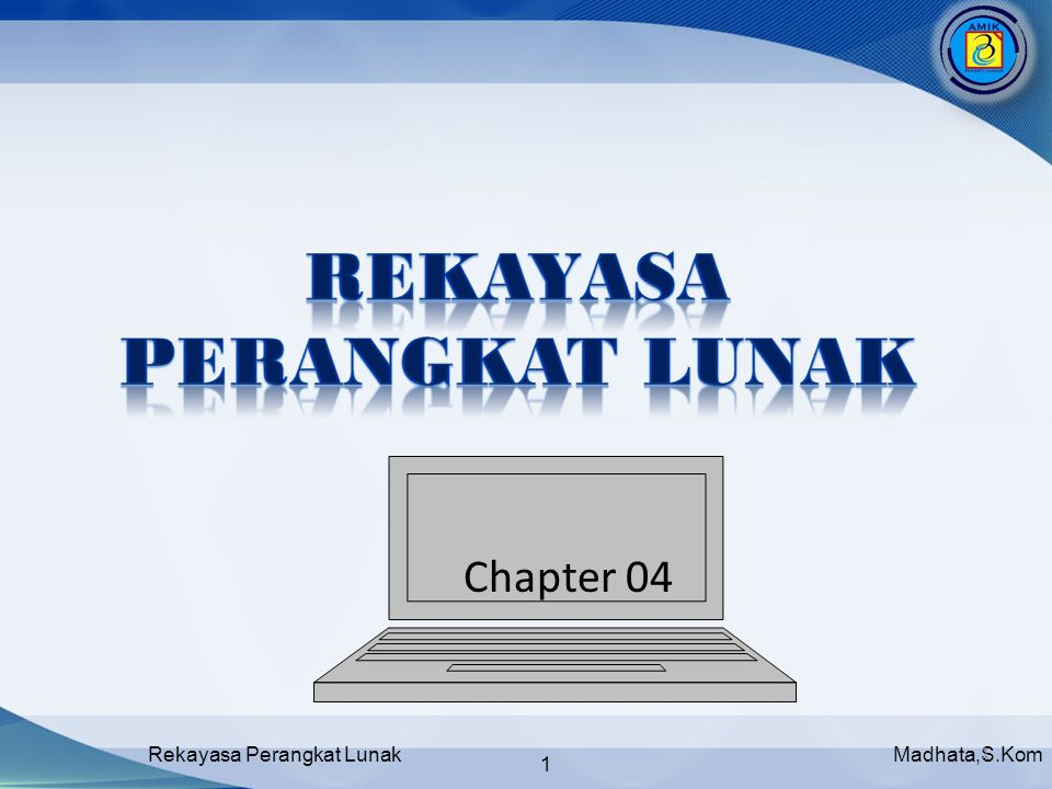 Madhata,S.KomRekayasa Perangkat Lunak 1 1 Chapter 04