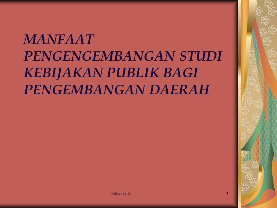 Kuliah ke 312 Studi Implementasi Studi ini mempersoalkan proses implementasi kebijakan pemerintah.