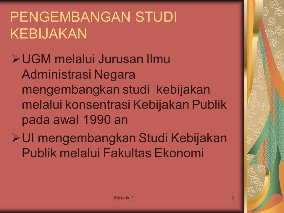Kuliah ke 313 Studi evaluasi Adalah studi tentang dampak dari suatu kebijakan pemerintah.
