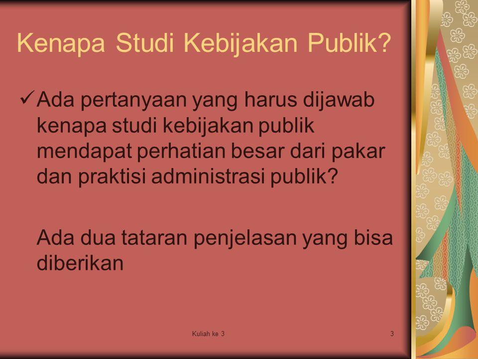 Kuliah ke 34 1.Perubahan orientasi dalam studi administrasi publik Orientasi kebijakan yang lebih mengarah kepada a.