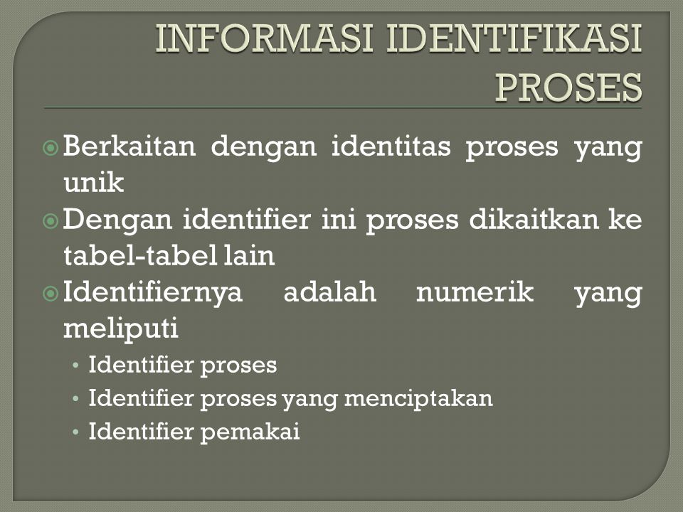  SO memerlukan banyak informasi mengenai proses, untuk .