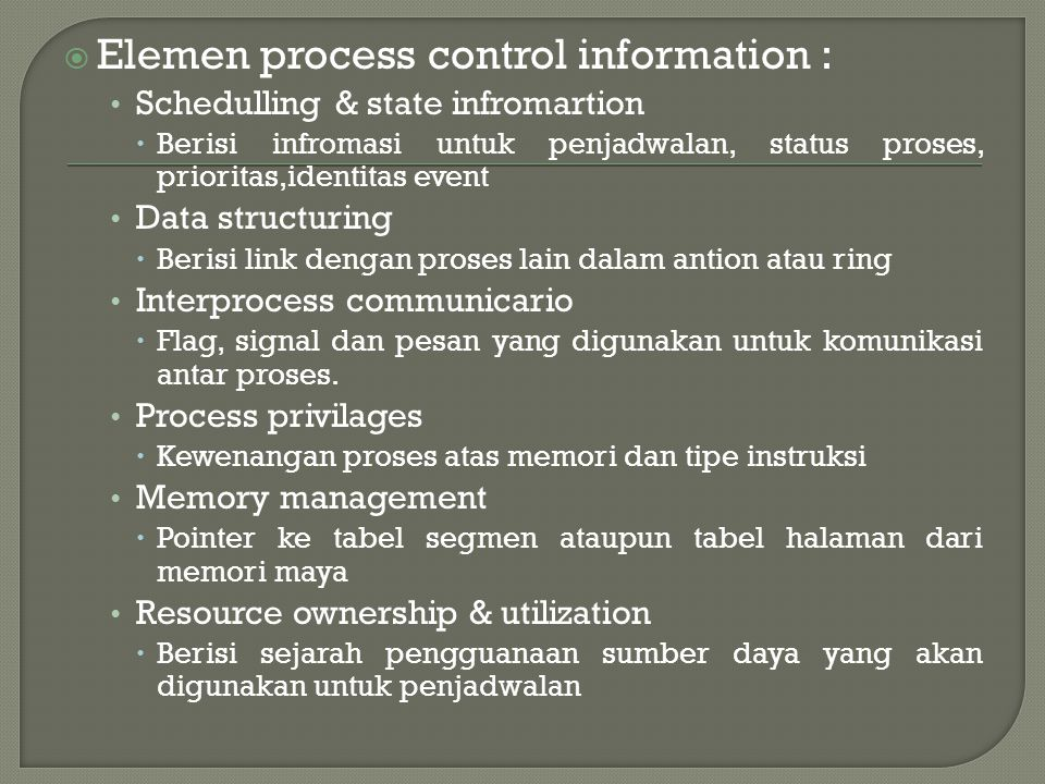 Adalah informasi-informasi lain yang diperlukan SO untuk mengendalikan dan koordinasi beragam proses aktif