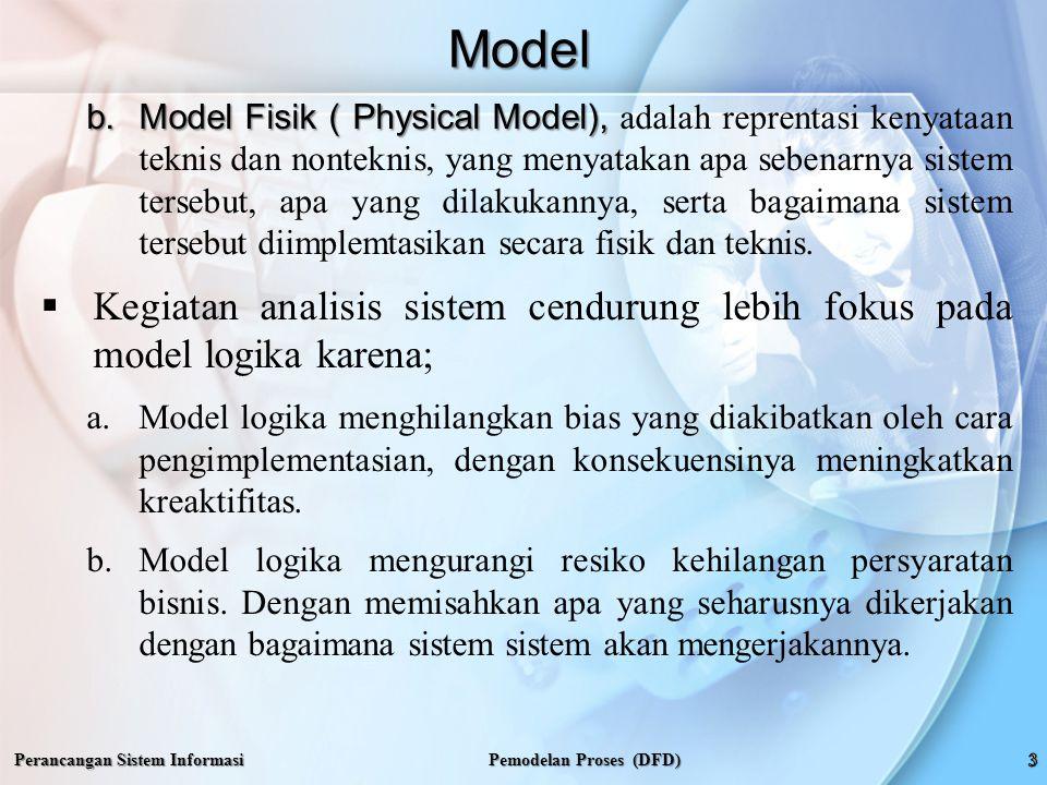 c.Model logika memungkinkan analisis berkomunikasi langsung dengan pengguna akhir dalam bahasa teknis maupun nonteknis.