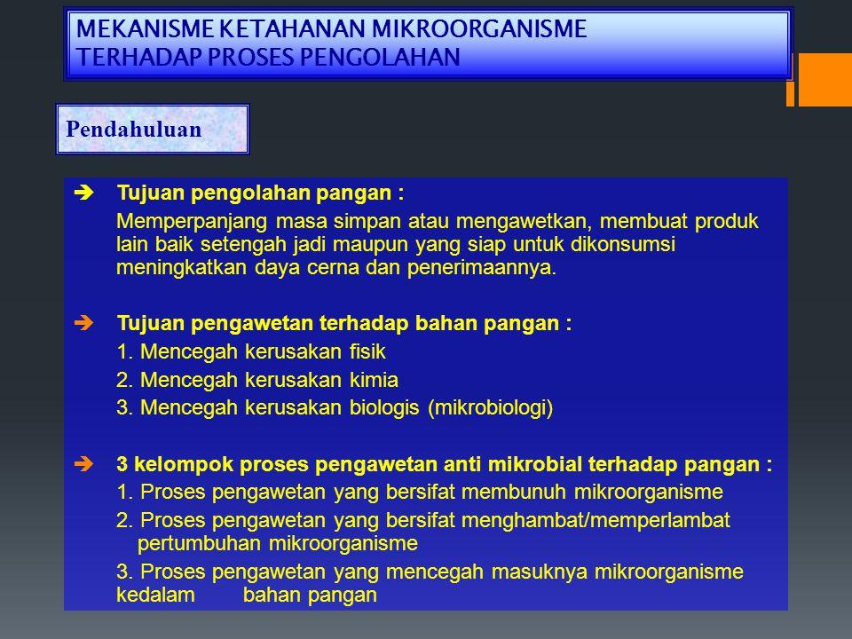 1.Ketahanan Mikroorganisme Terhadap Panas 1. Pasteurisasi Tujuan : 1.