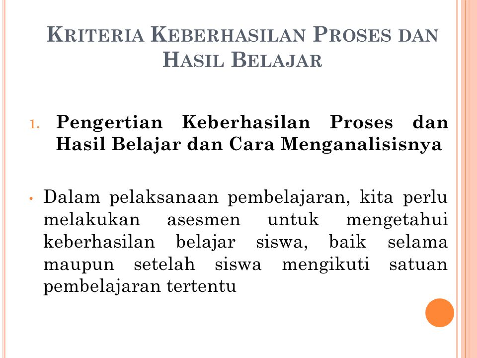 Tentu saja dari proses analisis ini dapat diketahui aspek mana yang sudah berhasil dan aspek mana yang belum berhasil.