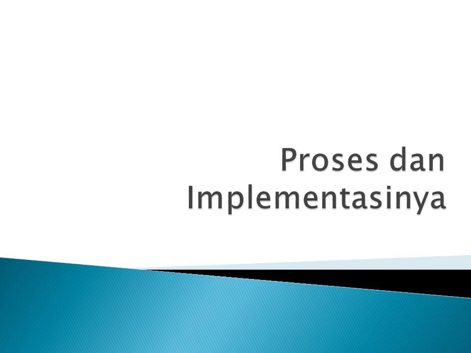  Tiap proses -> state proses -> dicatat SO -> beragam tabel/senarai ◦ Tabel memori ◦ Tabel I/O ◦ Tabel berkas ◦ Tabel proses