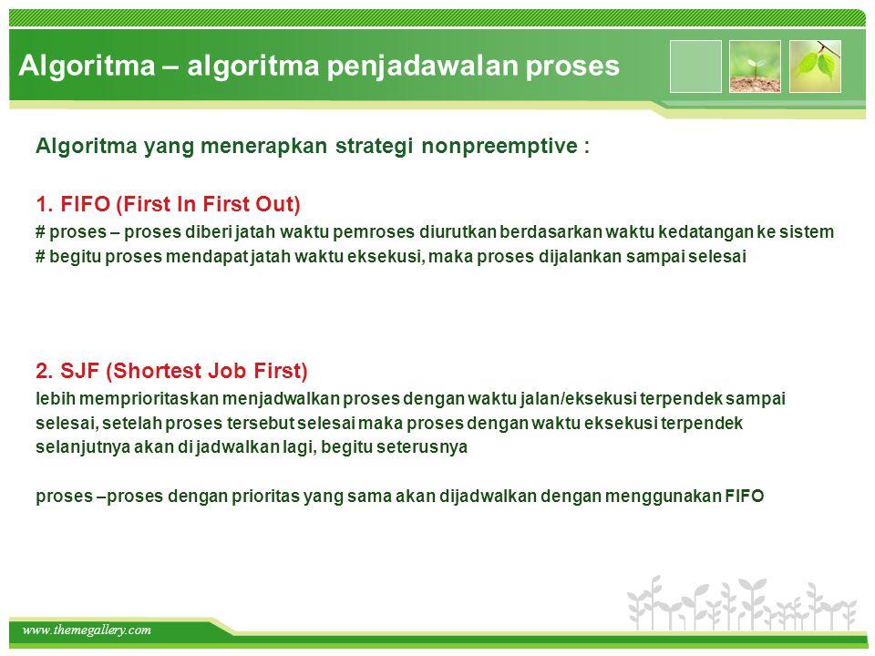 www.themegallery.com Algoritma yang menerapkan strategi preemptive : 2.