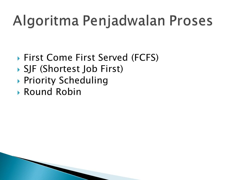  First Come First Served (FCFS)  SJF (Shortest Job First)  Priority Scheduling  Round Robin
