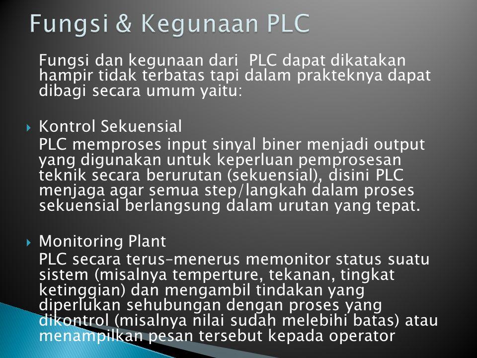 Fungsi dan kegunaan dari PLC dapat dikatakan hampir tidak terbatas tapi dalam prakteknya dapat dibagi secara umum yaitu:  Kontrol Sekuensial PLC memp