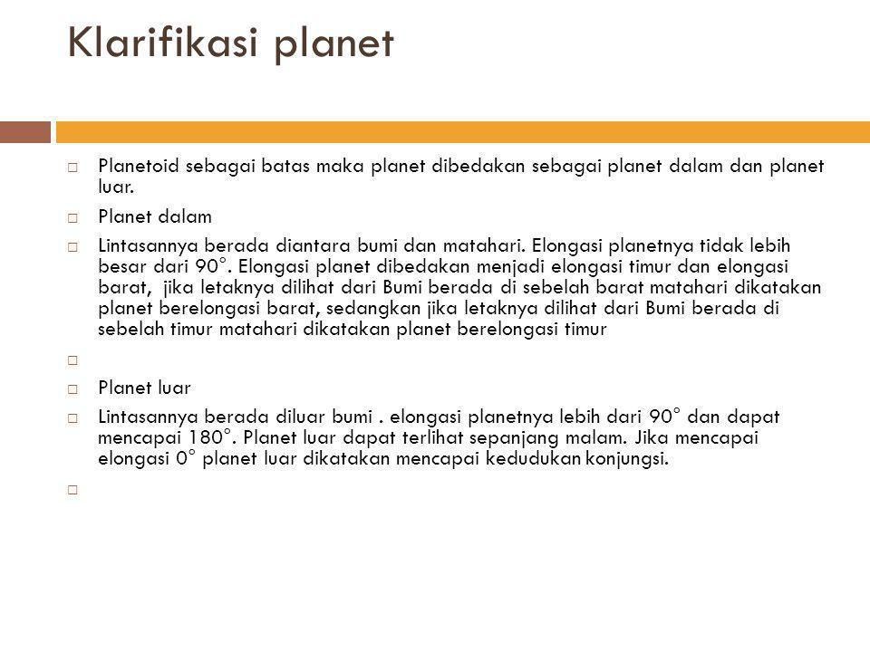 Klarifikasi planet  Berdasarkan komposisi material penyusunnya, planet dibedakan menjadi Jovian planet (giant planet), yaitu planet raksasa yang material penyusunnya adalah gas.