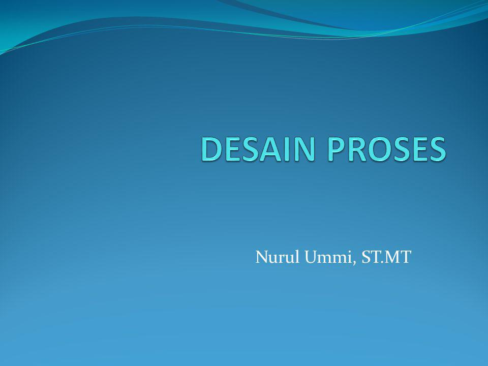 DESAIN PROSES OPC (Operation Process Chart) Peta Aliran Proses Routing Sheet Multi Product Process Chart (MPPC)