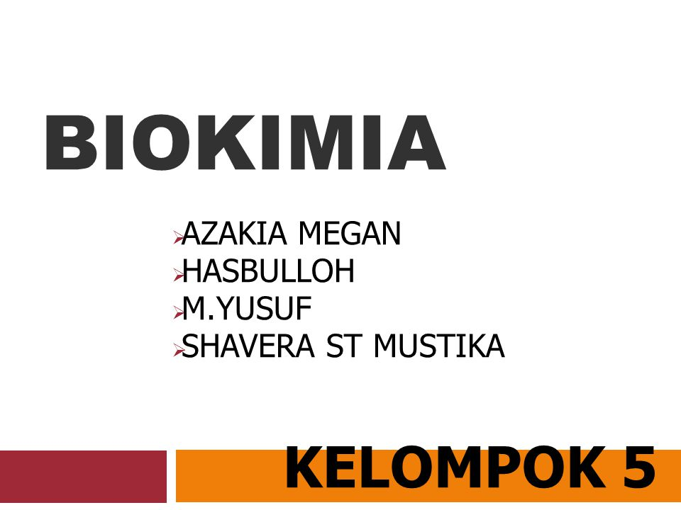 BIOKIMIA  AZAKIA MEGAN  HASBULLOH  M.YUSUF  SHAVERA ST MUSTIKA KELOMPOK 5