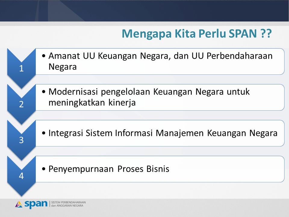 1 Amanat UU Keuangan Negara, dan UU Perbendaharaan Negara 2 Modernisasi pengelolaan Keuangan Negara untuk meningkatkan kinerja 3 Integrasi Sistem Info