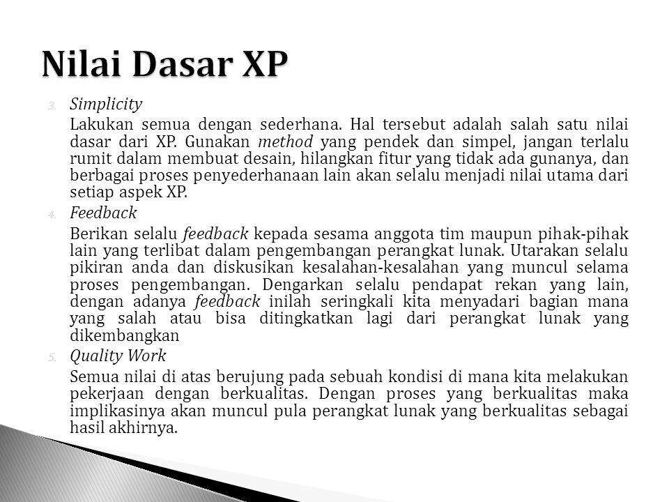 3. Simplicity Lakukan semua dengan sederhana. Hal tersebut adalah salah satu nilai dasar dari XP.
