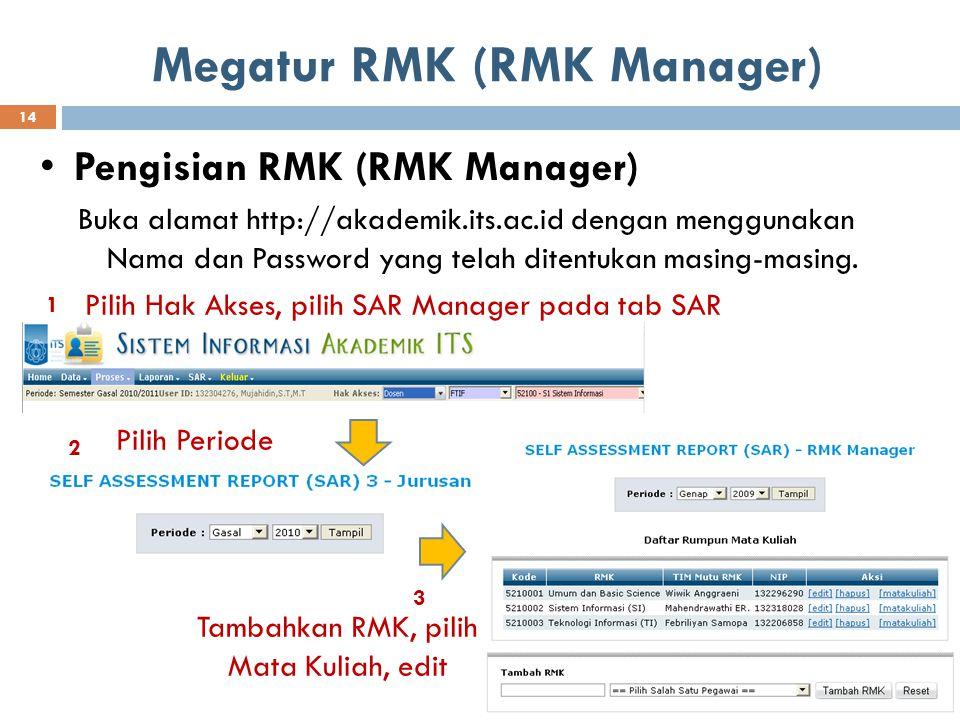 Megatur RMK (RMK Manager) Pengisian RMK (RMK Manager) Buka alamat http://akademik.its.ac.id dengan menggunakan Nama dan Password yang telah ditentukan