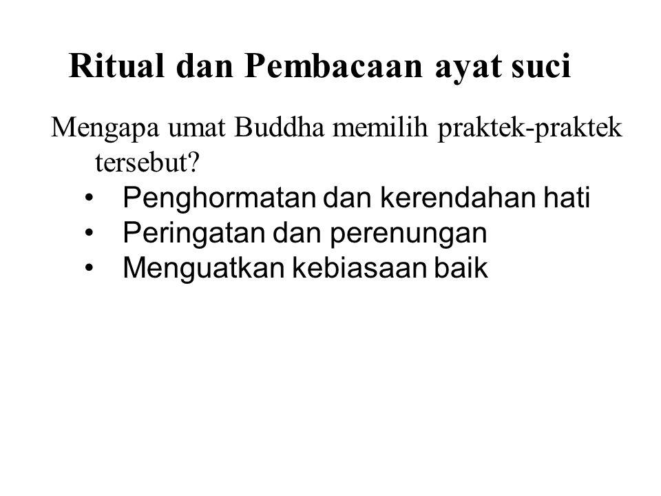Ritual dan Pembacaan ayat suci Mengapa umat Buddha memilih praktek-praktek tersebut.