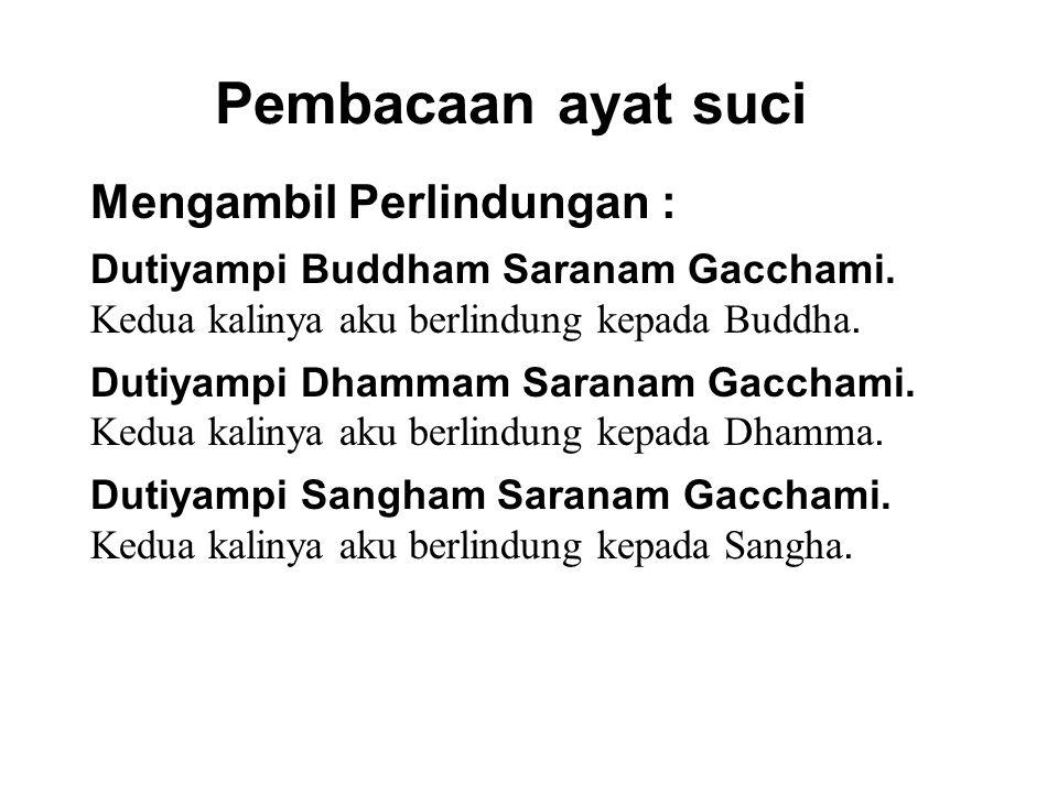 Pembacaan ayat suci Mengambil Perlindungan : Dutiyampi Buddham Saranam Gacchami.