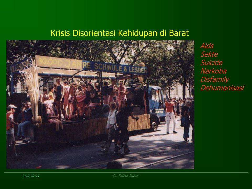 2003-03-09Dr. Fahmi Amhar Krisis Disorientasi Kehidupan di Barat Aids Sekte Suicide Narkoba Disfamily Dehumanisasi