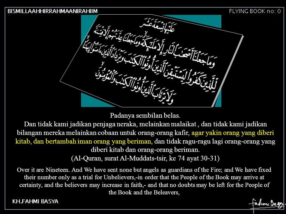 13 Kata Allaahh di dalam Al-Quran ada sebanyak 2698 = 142 x 19 Kata Ar-Rahman yang mengenai Allaahh saja dan pada ayat bernomor (ayat Al-Quran ada yang tidak pakai nomor, misalnya pada kalimat Bismillaahhirrahmanirrahiim pembuka, tidak pakai nomor ayat, tetapi ia ditulis di permulaan pada permulaan surat) ada sebanyak 57 = 3 x 19 Kata Ar-Rahiim yang mengenai Allaahh saja dan pada ayat bernomor ada sebanyak 114 = 6 x 19 14 15 Kata Ismu yang mengenai Allaahh saja dan pada ayat bernomor ada sebanyak 19 = 1 x 19 16 ISMU 1x19 ALLAAHH 142 x19 AR-RAHMAN 3 x19 AR-RAHIM 6 x19 6 + 3 + 142 + 1 = 152 = 8 x 19 17
