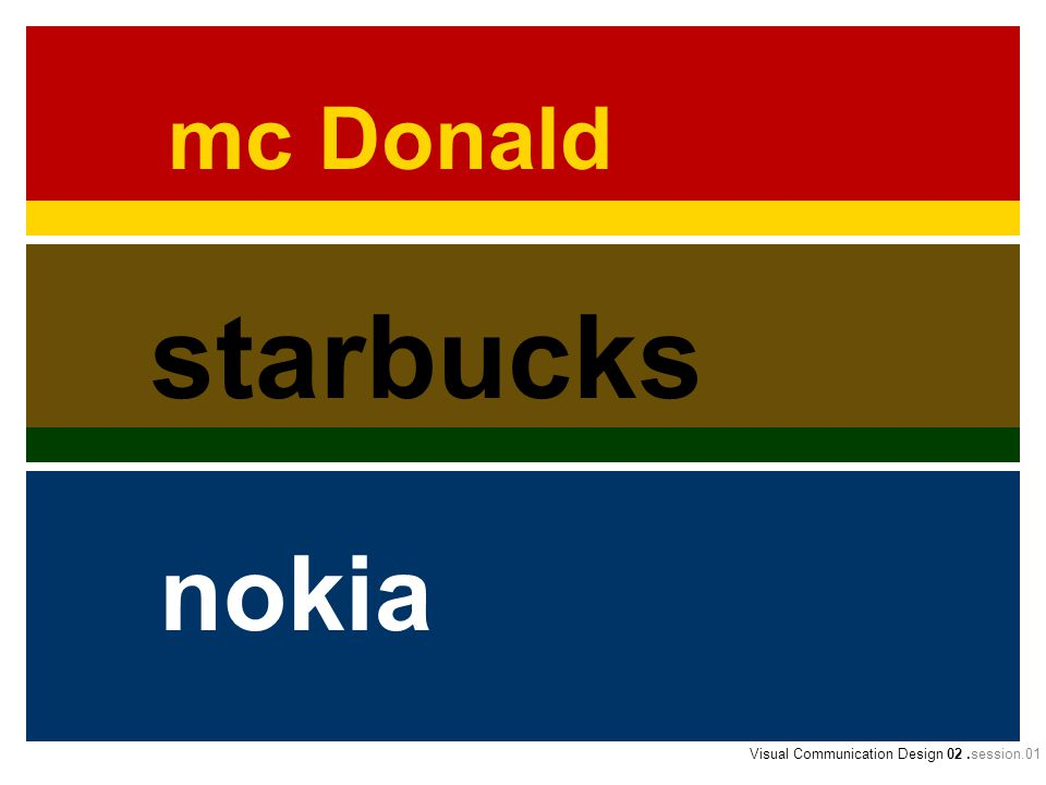 mc Donald starbucks nokia Visual Communication Design 02.session.01