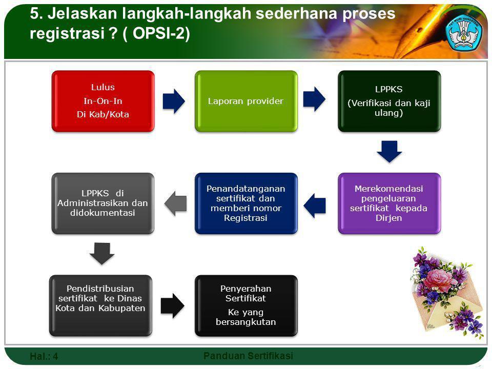 5.Jelaskan langkah-langkah sederhana proses registrasi .
