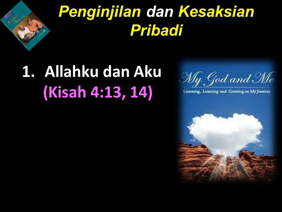 1.Allahku dan Aku (Kisah 4:13, 14) Penginjilan dan Kesaksian Pribadi
