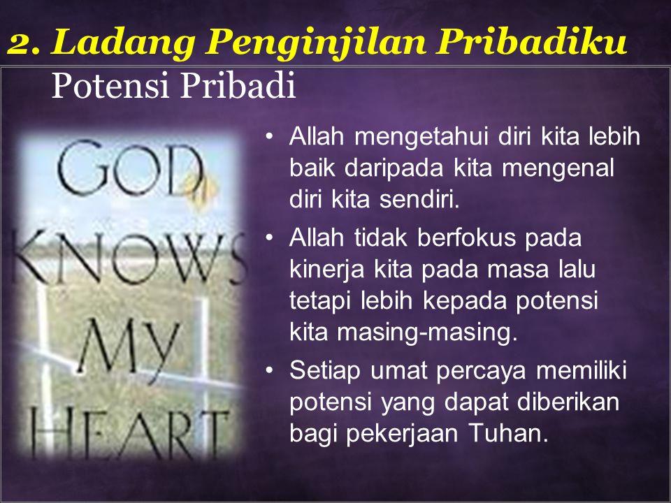 Allah mengetahui diri kita lebih baik daripada kita mengenal diri kita sendiri. Allah tidak berfokus pada kinerja kita pada masa lalu tetapi lebih kep