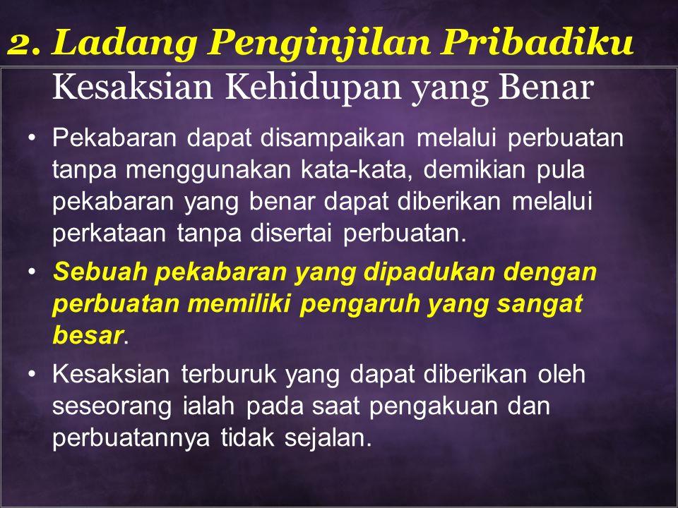Pekabaran dapat disampaikan melalui perbuatan tanpa menggunakan kata-kata, demikian pula pekabaran yang benar dapat diberikan melalui perkataan tanpa