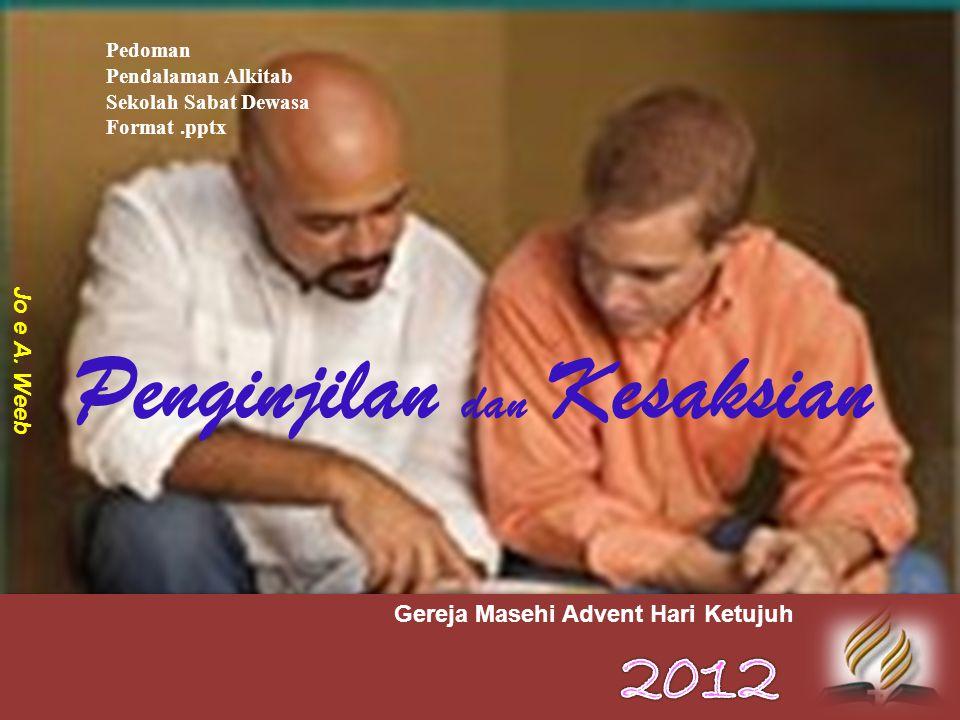 Pedoman Pendalaman Alkitab Sekolah Sabat Dewasa Format.pptx Jo e A. Weeb Gereja Masehi Advent Hari Ketujuh Penginjilan dan Kesaksian