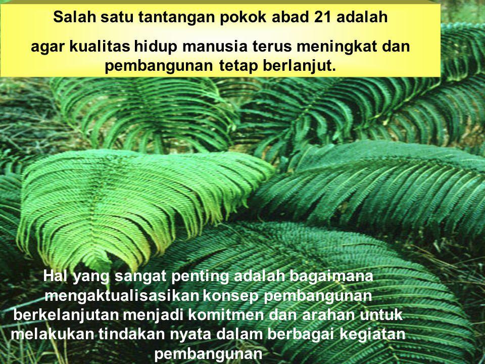 PSDALH: Berdasarkan pada prinsip-prinsip ekologi dengan pendekatan ekosistem Dalam ekologi dikenal berbagai macam ekosistem, seperti: Hutan, Padang rumput, Danau, Laut, dll.