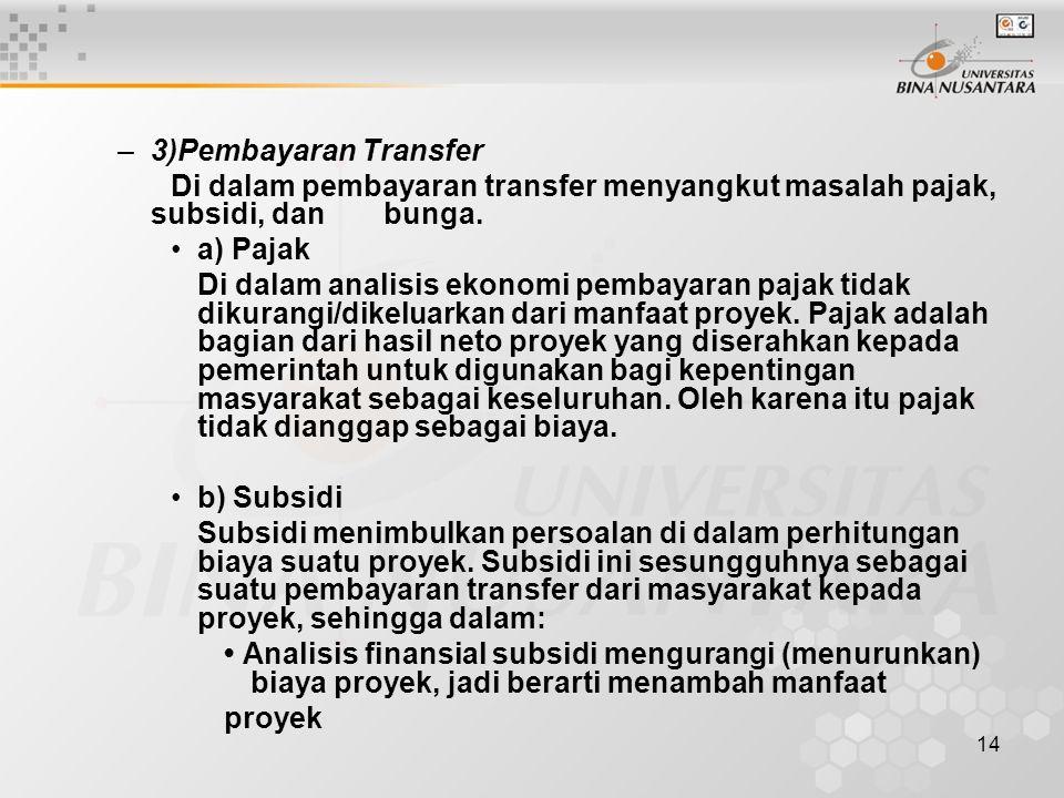 14 –3)Pembayaran Transfer Di dalam pembayaran transfer menyangkut masalah pajak, subsidi, dan bunga. a) Pajak Di dalam analisis ekonomi pembayaran paj