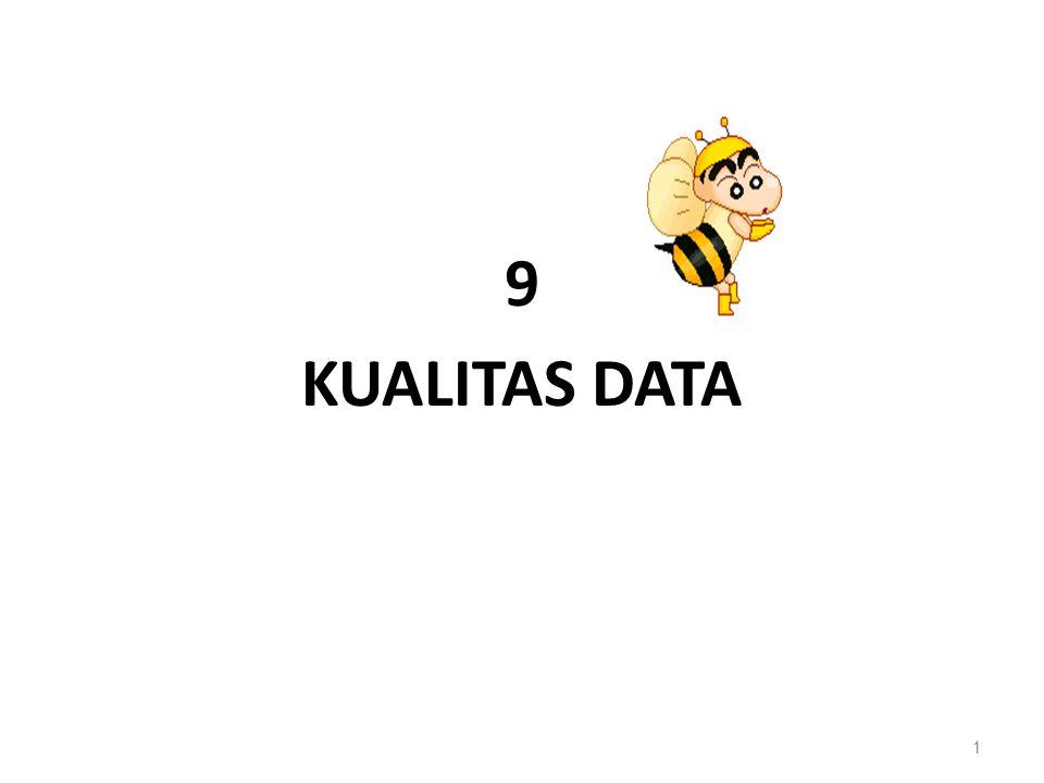 Mengelola Kualitas Data Data berkualitas tinggi: – Akurat – Konsisten – Tersedia pada waktu yang tepat Fakta yang menunjukkan bahwa menjaga data yang berkualitas tinggi itu sulit: – 2% record dalam data pelanggan kedaluarsa dalam satu bulan karena hal-hal seperti: Pelanggan meninggal Pelanggan berpindah lokasi Pelangan bercerai dsb 2