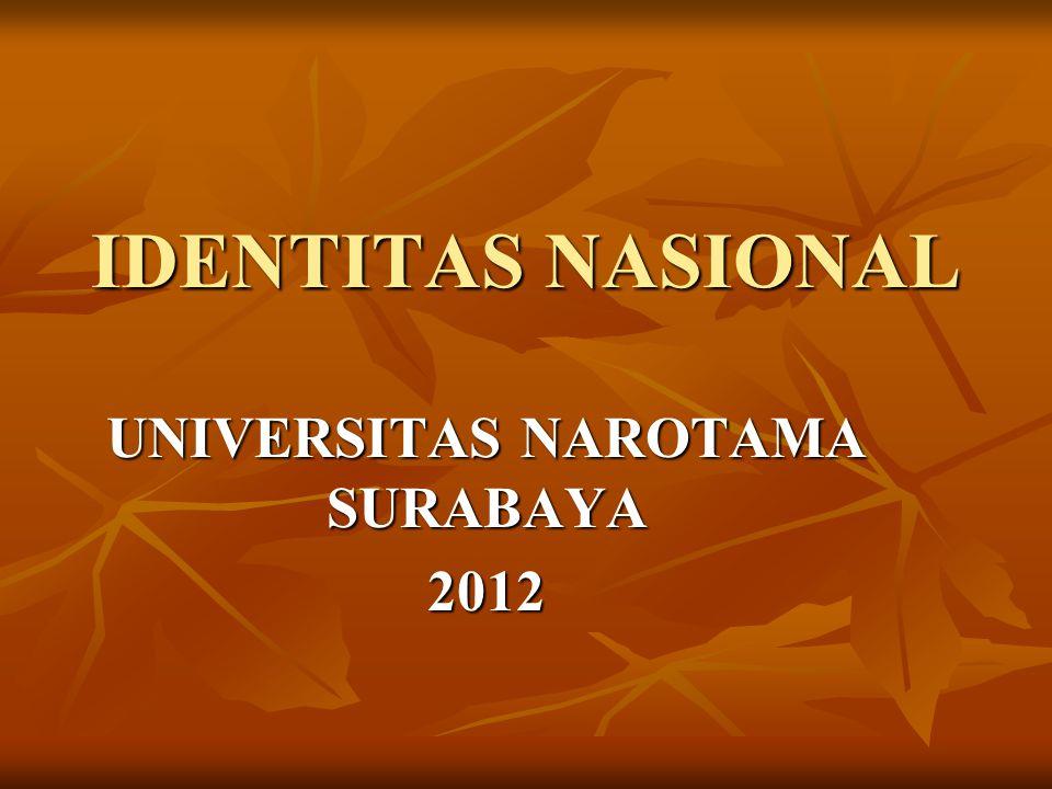 IDENTITAS NASIONAL UNIVERSITAS NAROTAMA SURABAYA 2012