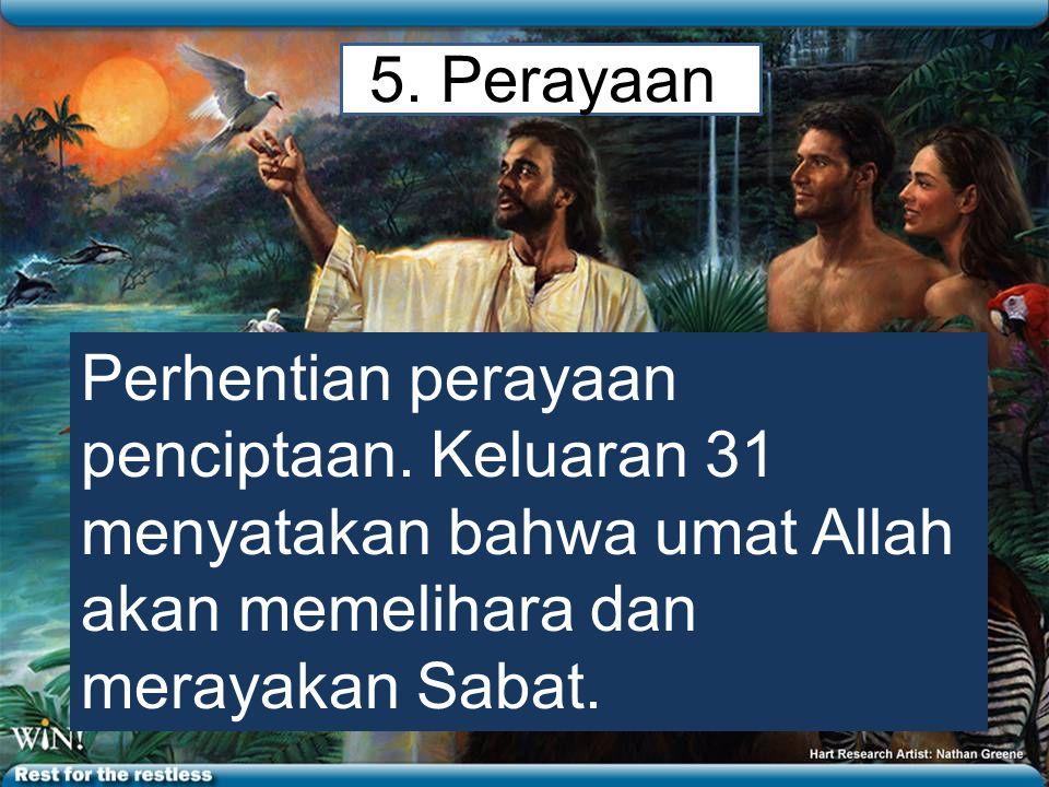 5.Perayaan Perhentian perayaan penciptaan.