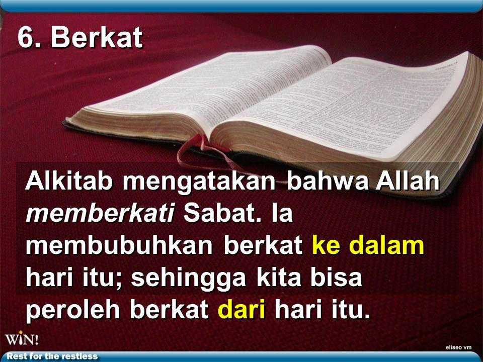 Alkitab mengatakan bahwa Allah memberkati Sabat.