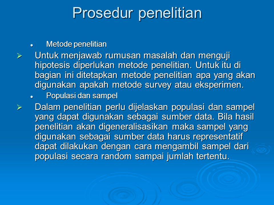Prosedur penelitian Metode penelitian Metode penelitian  Untuk menjawab rumusan masalah dan menguji hipotesis diperlukan metode penelitian. Untuk itu