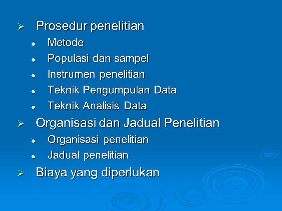  Prosedur penelitian Metode Metode Populasi dan sampel Populasi dan sampel Instrumen penelitian Instrumen penelitian Teknik Pengumpulan Data Teknik P