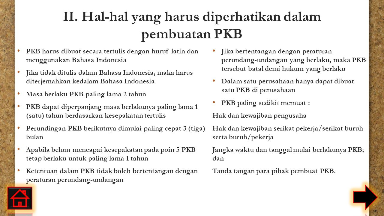 II. Hal-hal yang harus diperhatikan dalam pembuatan PKB PKB harus dibuat secara tertulis dengan huruf latin dan menggunakan Bahasa Indonesia Jika tida