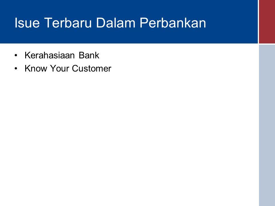 Isue Terbaru Dalam Perbankan Kerahasiaan Bank Know Your Customer