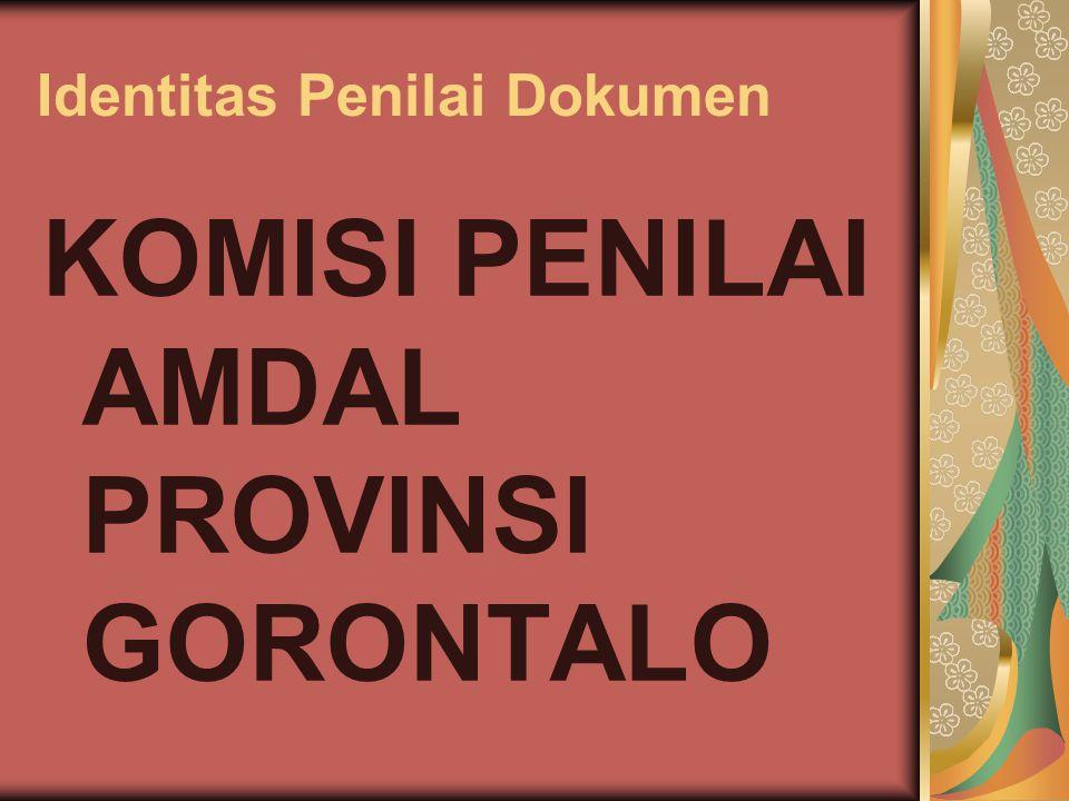 Identitas Penilai Dokumen KOMISI PENILAI AMDAL PROVINSI GORONTALO