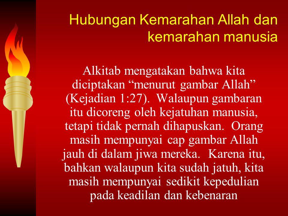 Kemarahan Allah adalah reaksi yang alami karena kekudusan, keadilan, dan kasihNya.
