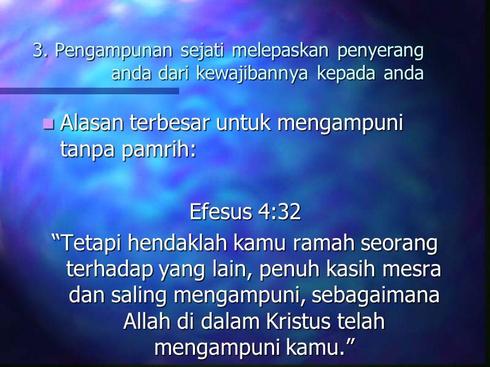 """2. Pengampunan sejati mengakui kewajiban penyerang anda kepada anda Kata """"mengampuni"""" dalam Alkitab biasanya digunakan untuk menggambarkan kelepasan s"""