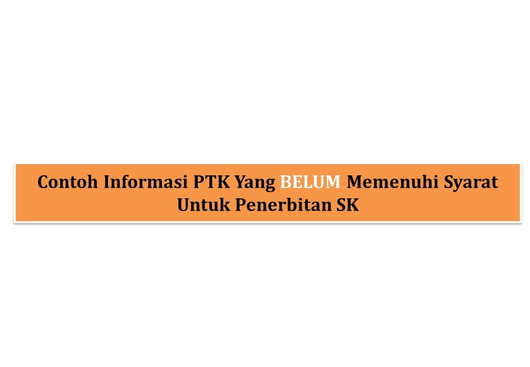 Contoh Informasi PTK Yang BELUM Memenuhi Syarat Untuk Penerbitan SK