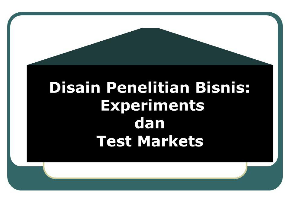 Disain Penelitian Bisnis: Experiments dan Test Markets