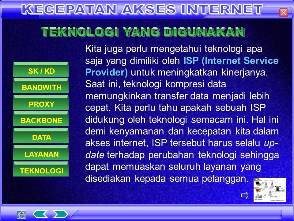 Kita juga perlu mengetahui layanan apa saja yang disediakan oleh sebuah ISP. Apakah ISP tersebut memberikan account e-mail, berapa besar account e- ma