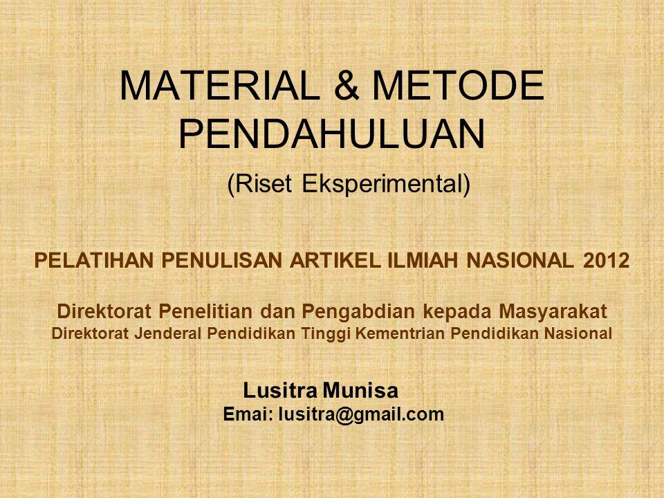MATERIAL & METODE PENDAHULUAN PELATIHAN PENULISAN ARTIKEL ILMIAH NASIONAL 2012 Direktorat Penelitian dan Pengabdian kepada Masyarakat Direktorat Jende